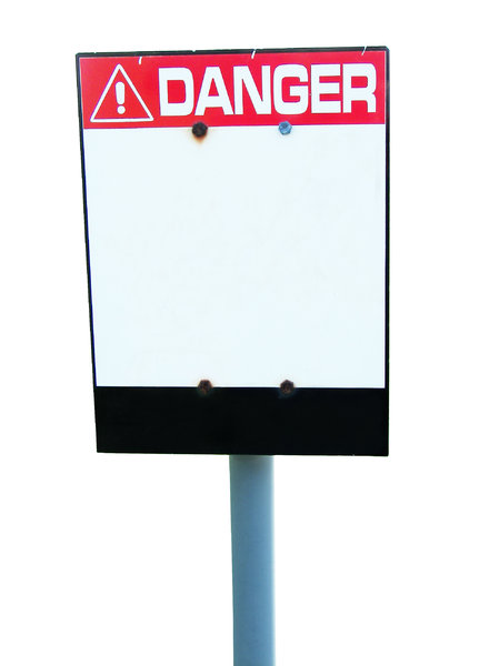 Danger! Sign: A danger sign.